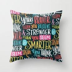 BRAVER, STRONGER, SMARTER Throw Pillow