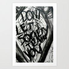Don't Let Society Train You Art Print