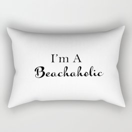 I'm A Beachaholic - Humorous Sayings - Typography - Minimal Art Rectangular Pillow