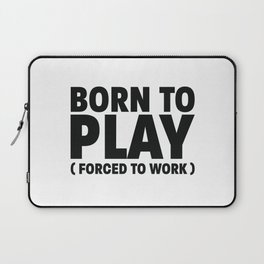 Born to play Laptop Sleeve