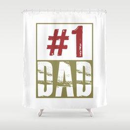 #1 dad Shower Curtain