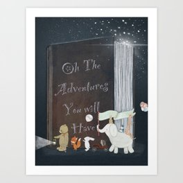 oh the adventures you will have Art Print