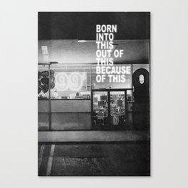 Born Into This Canvas Print