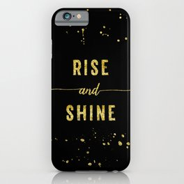 TEXT ART GOLD Rise and shine iPhone Case