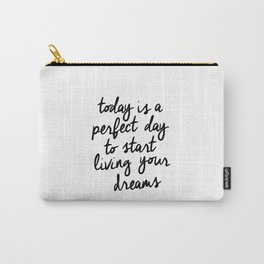 Today is a Perfect Day to Start Living Your Dreams black and white typography poster home decor wall Carry-All Pouch