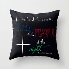 I've Loved the Stars Galileo  Throw Pillow