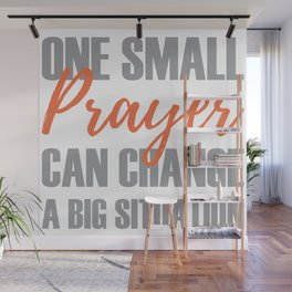 Christian,Bible Quote,One small prayer can change a big situation Wall Mural