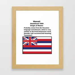 Hawaii Name Origin Words Above Flag Framed Art Print