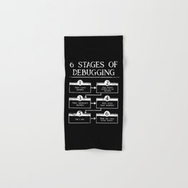 6 Stages Of Debugging Programming Coding Hand & Bath Towel