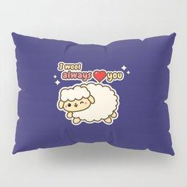 I Wool Always Love You Pillow Sham