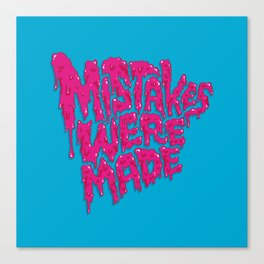 Mistakes were made. Canvas Print