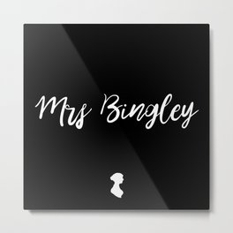 MRS BINGLEY Metal Print