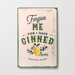 """Forgive Me For I Have Ginned"" Cute & Funny Lemon Botanical Gin Art  Metal Print"