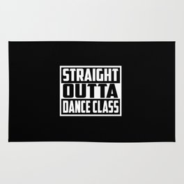 straight outta dance class funny quote and saying Rug