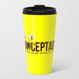 UNACCEPTABLE Travel Mug