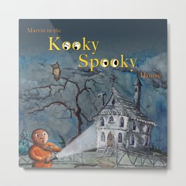 Marvin in the Kooky Spooky House Metal Print