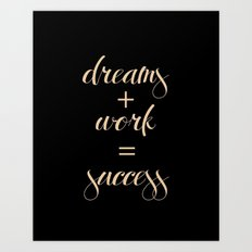 Dreams + work = success Art Print