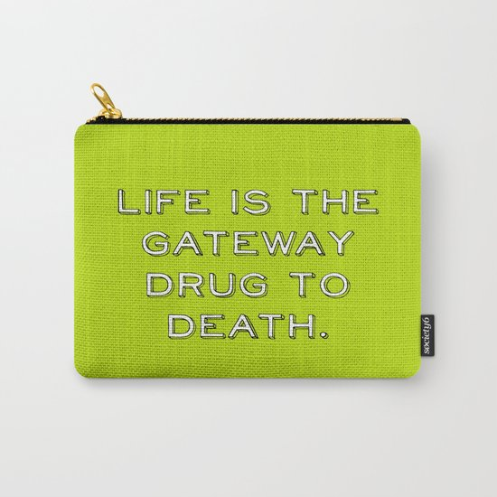 life and death quote Carry-All Pouch