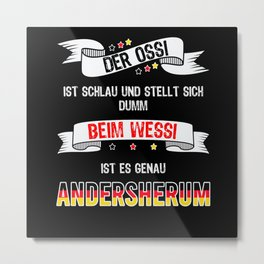 The Ossi Is Clever Funny Sayings Ossi Wessi Metal Print