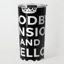 GOODBYE TENSION HELLO PENSION (Black & White) Travel Mug