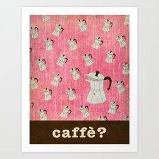 caffè? Art Print