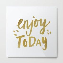 Enjoy Today - Gold Texture Metal Print