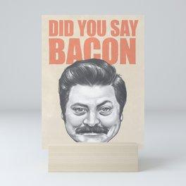 Did you say Bacon? Mini Art Print