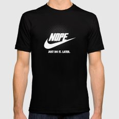Nope – Just Do It. Later. Black MEDIUM Mens Fitted Tee