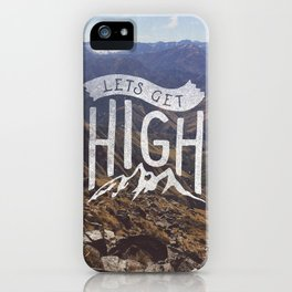 Lets Get High iPhone Case