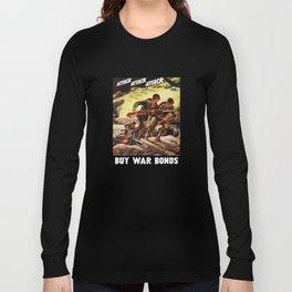 Buy War Bonds -- WW2 Propaganda Long Sleeve T-shirt