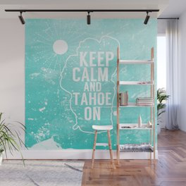 Keep Calm and Tahoe On Wall Mural
