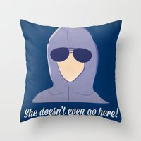 She doesn't even go here!  Throw Pillow