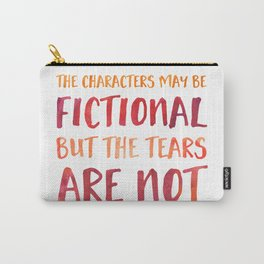The Characters May Be Fictional But The Tears Are Not - Red/Orange Carry-All Pouch