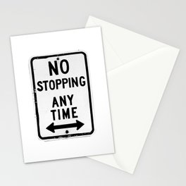 No Stopping Anytime Stationery Cards