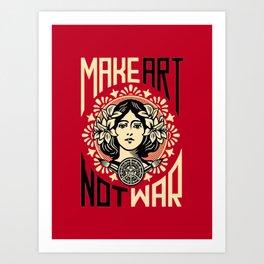 Make art not war Art Print