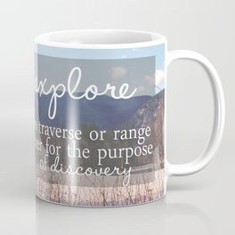 Define Explore: get out there Coffee Mug