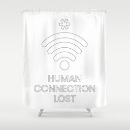 Human Connection Lost Shower Curtain