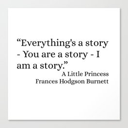 Everything's A Story Canvas Print