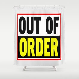 Out Of Order Shower Curtain