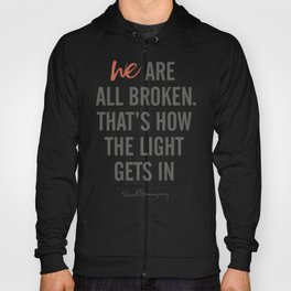 Ernest Hemingway quote, we are all broken, motivation, inspiration, character, difficulties, over Hoody
