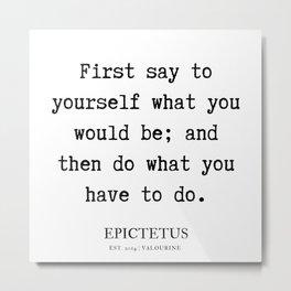 6   | Epictetus Quotes Series  | 190621 Metal Print