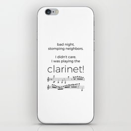I didn't care, I was playing the clarinet iPhone Skin