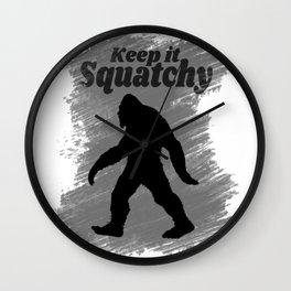 Keep It Squatchy Funny Bigfoot Sasquatch Wall Clock