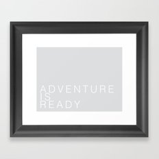 ADVENTURE IS READY Framed Art Print