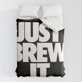 JUST BREW IT. Comforters