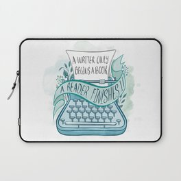 A WRITER ONLY BEGINS A BOOK Laptop Sleeve