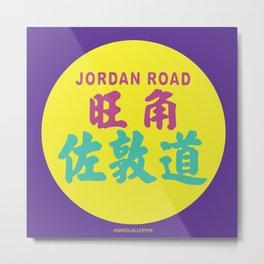 MONG KOK JORDAN ROAD Metal Print