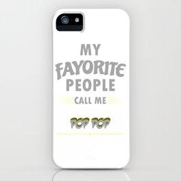 my fayorite people call me pop pop iPhone Case