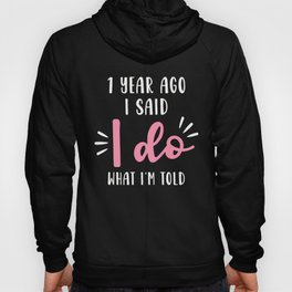 First 1st 1 year Wedding Anniversary Gift Told Husband Wife print Hoody