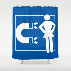 Chick magnet Shower Curtain